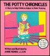 The Potty Chronicles: A Story To Help Children Adjust To Toilet Training Annie Reiner