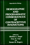 Demographic And Programmatic Consequences Of Contraceptive Innovations Sheldon J. Segal