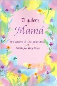 Te Quiero, Mama/I Love You Mom Gary Morris