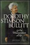 Dorothy Stimson Bullitt: An Uncommon Life Delphine Haley