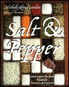 Salt and Pepper: 135 Perfectly Seasoned Recipes  by  Michele A. Jordan