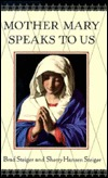 Mother Mary Speaks to Us: 8  by  Brad Steiger