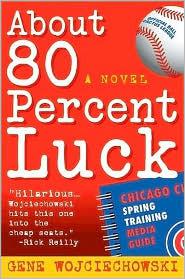 About 80 Percent Luck  by  Gene Wojciechowski