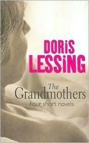 The Grandmothers: Four Short Novels Doris Lessing