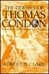 The Odyssey of Thomas Condon: Irish Immigrant, Frontier Missionary, Oregon Geologist  by  Robert D. Clark