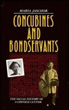 Concubines and Bondservants: The Social History of a Chinese Custom  by  Maria Jaschok