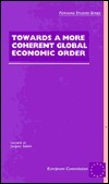 Towards a More Coherent Global Economic Order  by  European Commission