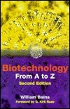 Biotechnology From A To Z William Bains