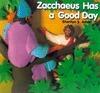 Zacchaeus Has A Good Day Sharilyn S. Adair