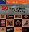 50 Years of Stock Car Racing: A History of Collectibles and Memorabilia Ken Breslauer