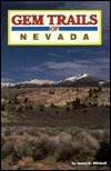 Gem Trails of Nevada  by  James R. Mitchell