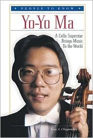 Yo-Yo Ma: A Cello Superstar Brings Music to the World Lisa A. Chippendale