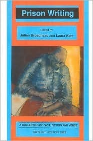 Prison Writing No.16: A Collection Of Fact, Fiction And Verse Julian Broadhead