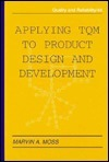 Applying TQM to Product Design and Development  by  Marvin Moss