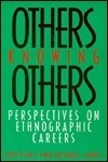 Others Knowing Others: Perspectives on Ethnographic Careers (Smithsonian Series in Ethnographic Inquiry) Don Fowler
