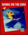 Skiing on the Edge  by  Bob Italia