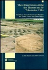 Three Excavations Along the Thames and Its Tributaries, 1994: Neolithic to Saxon Settlement and Burial in the Thames, Colne, and Kennet Valleys Phil Andrews