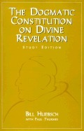 The Dogmatic Constitution on Divine Revelation: Dei Verbum Bill Huebsch