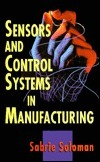 Sensors And Control Systems In Manufacturing Sabrie Soloman