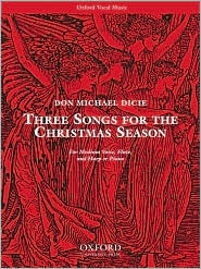 Three Songs for the Christmas Season Don Michael Dicie