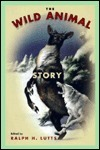 The Wild Animal Story  by  Ralph Lutts
