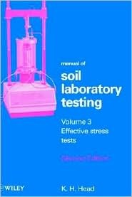 Effective Stress Tests, Volume 3, Manual of Soil Laboratory Testing, 2nd Edition  by  K.H. Head