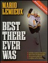 Mario LeMieux: Best There Ever Was  by  Dave Molinari