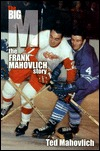 Big M: The Frank Mahovlich Story Ted Mahovlich