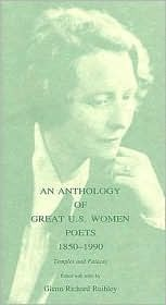 An Anthology of Great U.S. Women Poets 1850-1990: Temples and Palaces Glenn Richard Ruihley