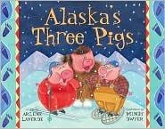 Alaskas Three Pigs  by  Arlene Laverde