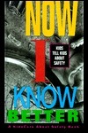 Now I Know Better/Kids Safety ChildS Hosp./Yale New Haven