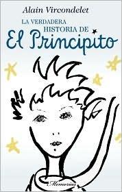 Principito, El. La verdadera historia  by  Alain Vircondelet