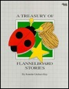 A Treasury of Flannelboard Stories  by  Jeanette Graham Bay