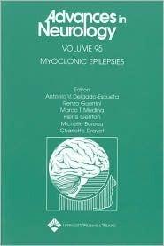 Myoclonic Epilepsies  by  Antonio V. Delgado-Escueta