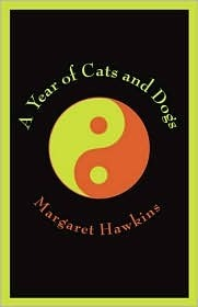 A Year of Cats and Dogs Margaret Hawkins