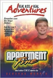 Real Kids Real Adventures #8: Apartment Fire, Trinity River Rescue, Runaway Balloon  by  Deborah Morris