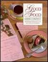 Good Food, Good Company: Extraordinary Recipes & Ideas for Easy to Elegant Entertaining  by  Junior Service League of Thomasville
