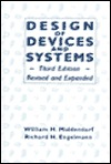 Design of Devices and Systems  by  William H. Middendorf