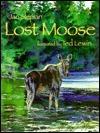 Lost Moose  by  Jan Slepian