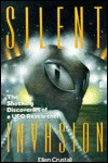 Silent Invasion: The Shocking Discoveries Of A Ufo Researcher  by  Ellen Crystall