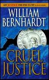 Cruel Justice  by  William Bernhardt