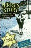 Jerrys story: Sometimes I didnt think, I just kept on living : a heart-rending saga  by  Jerry Valfer