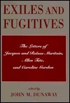 Exiles and Fugitives: The Letters of Jacques and Raissa Maritain, Allen Tate, and Caroline Gordon John M. Dunaway