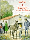 Catch a Winner Leaves the Ranch Pat Eytcheson Taylor