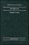 The Right to Die Margaret C. Jasper