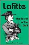 Lafitte: Terror of the Gulf Catherine Troxell Gonzalez