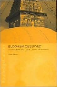 Buddhism Observed: Travellers, Exiles and Tibetan Dharma in Kathmandu  by  Peter Moran