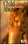 Child Abuse: Opposing Viewpoints  by  Jennifer A. Hurley