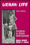 Urban Life: Readings in Urban Anthropology George Gmelch