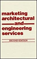 Marketing Architectural And Engineering Services  by  Weld Coxe